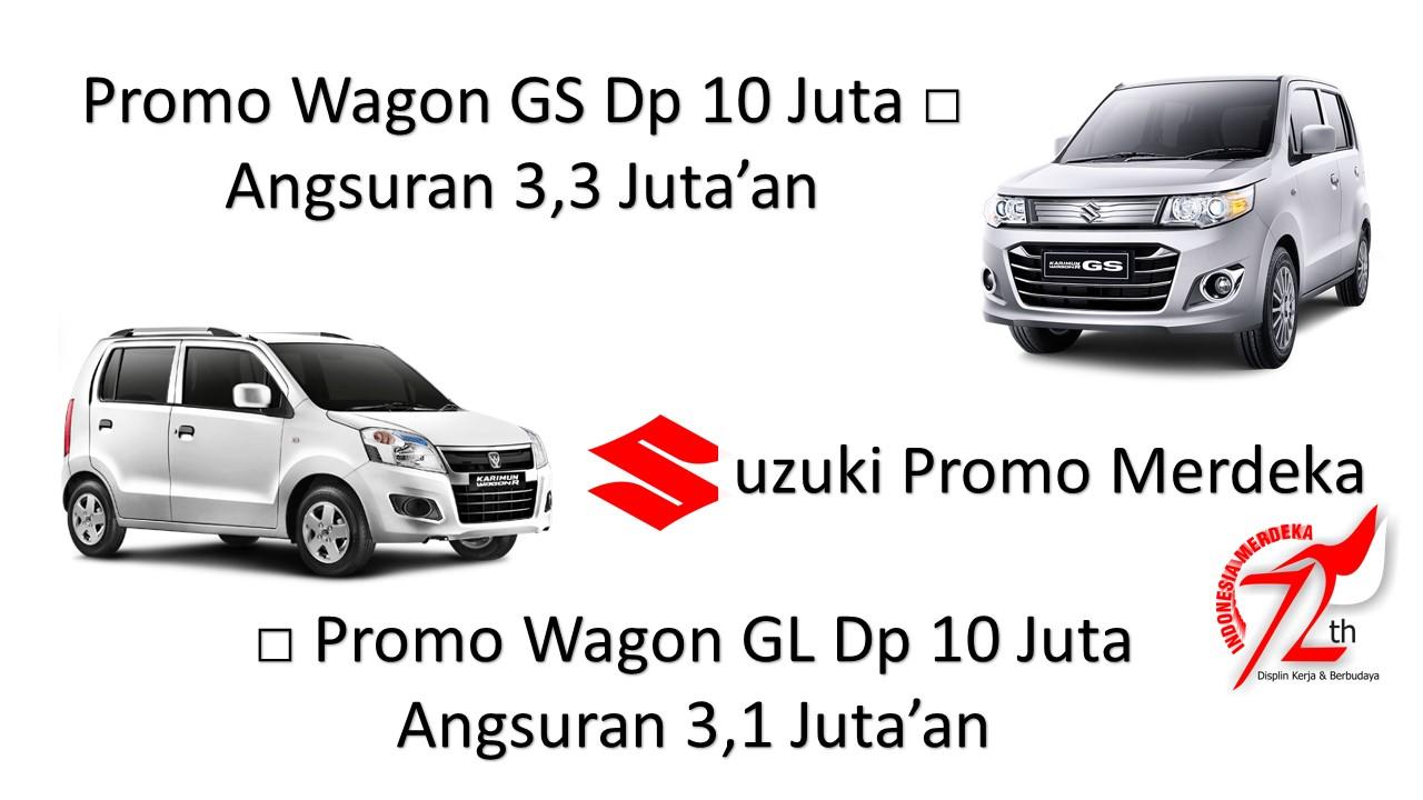 Wagon R Paket Merdeka Punya Mobil - Dp 10 Juta Suzuki promo akhir tahun