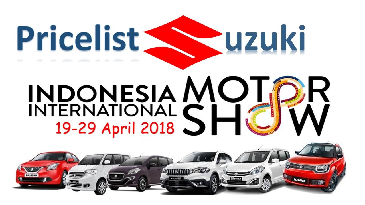 Pricelist Suzuki di IIMS 19 29 April 2018 Suzuki Mobil  - Promo Suzuki Di Iims 2018